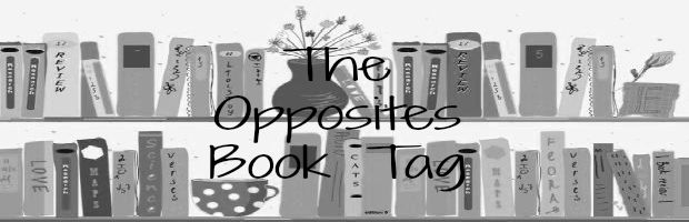 The Opposites Book Tag